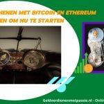 Geld verdienen met Bitcoin en Ethereum | 5 manieren om nu te starten!