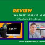 High Ticket Dropship Academy Review van Joshua Kaats & Sven Jansen + Ervaringen (2021)