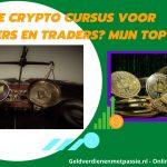 Beste Crypto Cursussen voor Beginners en Traders? Mijn Top 3