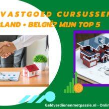 Top 5 Beste Vastgoed Cursussen in Nederland + België